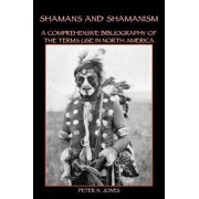 Shamans and Shamanism by Peter N Jones