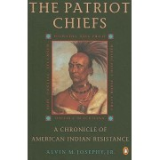 The Patriot Chiefs: a Chronicle of American Indian Resistance by Jr Alvin M. Josephy