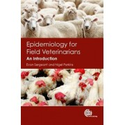 Epidemiology for Field Veterinarians by Evan Sergeant