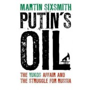 Putin's Oil by Martin Sixsmith