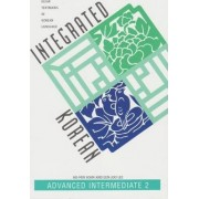 Integrated Korean: Advanced Intermediate 2 by Korean Language Education and Research Center (KLEAR)
