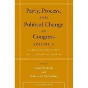 Party, Process, and Political Change in Congress, Volume 2 by David W. Brady