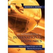 An Introduction to International Economics by Kenneth A. Reinert