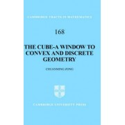 The Cube-A Window to Convex and Discrete Geometry by Chuanming Zong