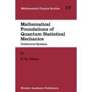Mathematical Foundations of Quantum Statistical Mechanics by D. YA Petrina