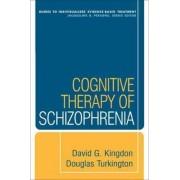 Cognitive Therapy of Schizophrenia by Douglas Turkington