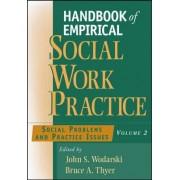 Handbook of Empirical Social Work Practice: Social Problems and Practice Issues v. 2 by John S. Wodarski