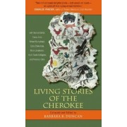 Living Stories of the Cherokee by Barbara R. Duncan