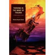 Thriving in the Wake of Trauma by Thema Bryant-Davis