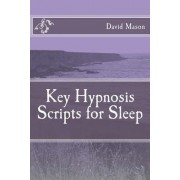Key Hypnosis Scripts for Sleep by David Mason Phd