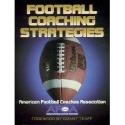 Football Coaching Strategies by American Football Coaches Association