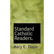 Standard Catholic Readers. by Mary E Doyle
