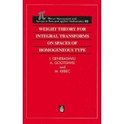 Weight Theory for Integral Transforms on Spaces of Homogeneous Type by Ioseb Genebashvili