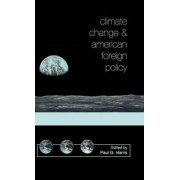 Climate Change and American Foreign Policy by Paul G Harris