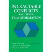 Intractable Conflicts and Their Transformation by Louis Kriesberg