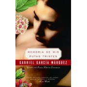 Memoria de Mis Putas Tristes by Gabriel Garcia Marquez