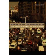 Markets of Dispossession by Julia Elyachar