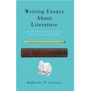 Writing Essays About Literature by Katherine O. Acheson