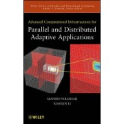Advanced Computational Infrastructures for Parallel and Distributed Applications by Manish Parashar