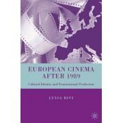 European Cinema After 1989 by Luisa Rivi