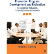 Prevention Program Development and Evaluation by Robert K. Conyne