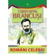 Romani celebri - Constantin Brancusi