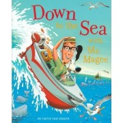 Down to the Sea with Mr.Magee by Chris Van Dusen