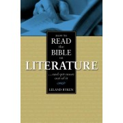 How to Read the Bible as Literature: And Get More Out of It