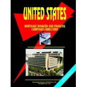 Us Mortgage Bankers and Financial Companies Directory by Usa Ibp