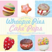 Whoopie Pies & Cake Pops by Fal Enterprises