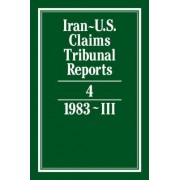 Iran-U.S. Claims Tribunal Reports: v. 4 by S.R. Pirrie