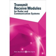 Transmit Receive Modules for Radar and Communication Systems by Rick Sturdivant