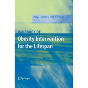 Handbook of Obesity Intervention for the Lifespan by Larry C. James