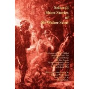 Selected Short Stories of Sir Walter Scott by Sir Walter Scott