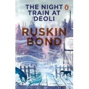 The Night Train at Deoli and Other Stories by Ruskin Bond