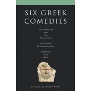 Six Classical Greek Comedies: Birds; Frogs; Women in Power; The Woman from Samos; Cyclops; and Alkestis by Aristophanes
