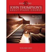 John Thompson's Adult Piano Course - Book 2 by Associate Professor of Philosophy and Religious Studies John Thompson