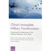 China's Incomplete Military Transformation: Assessing the Weaknesses of the People's Liberation Army (PLA) by Michael S. Chase