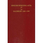 English Episcopal Acta 37, Salisbury 1263-1297 by Emeritus Professor of Medieval History B R Kemp