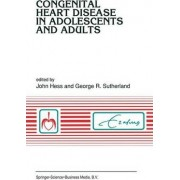 Congenital Heart Disease in Adolescents and Adults by John Hess