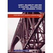Safety, Reliability and Risk of Structures, Infrastructures and Engineering Systems by Hitoshi Furuta
