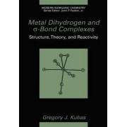 Metal Dihydrogen and Sigma-Bond Complexes by Gregory J. Kubas