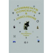 Comments, Concepts & Conclusions by Karl A Pohlhaus