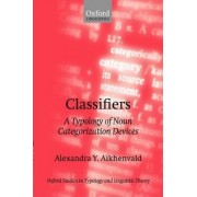 Classifiers by Distinguished Professor Australian Laureate Fellow and Director of the Language and Culture Research Centre Alexandra Y Aikhenvald