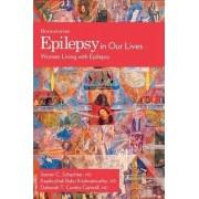 Epilepsy in Our Lives by Kaarkuzhali Babu Krishnamurthy