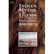 Indian Myths & Legends from the North Pacific Coast of America by Franz Boas