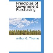 Principles of Government Purchasing by Arthur G Thomas