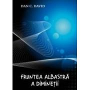 Fruntea albastra a diminetii - Dan C. David