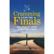 Cramming for the Finals: New Ways of Looking at Old Church Ideas