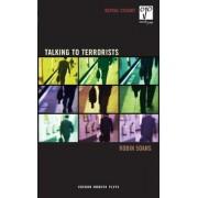 Talking to Terrorists by Robin Soans